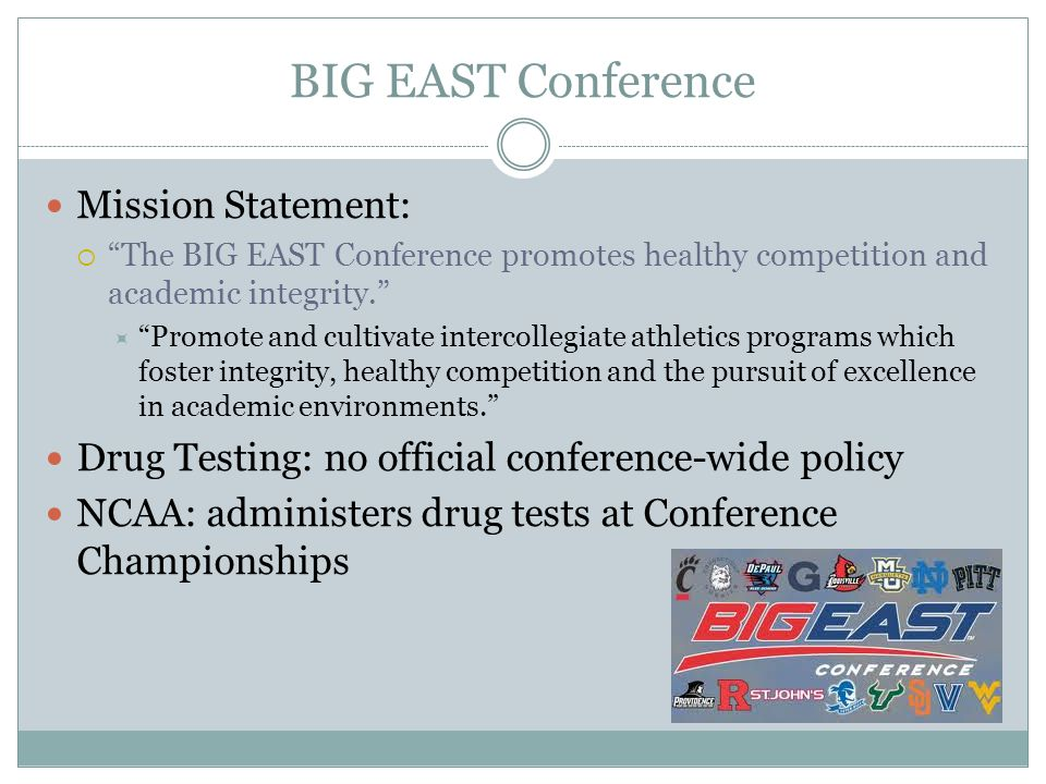 BIG EAST Conference Mission Statement: The BIG EAST Conference promotes healthy competition and academic integrity. Promote and cultivate intercollegi