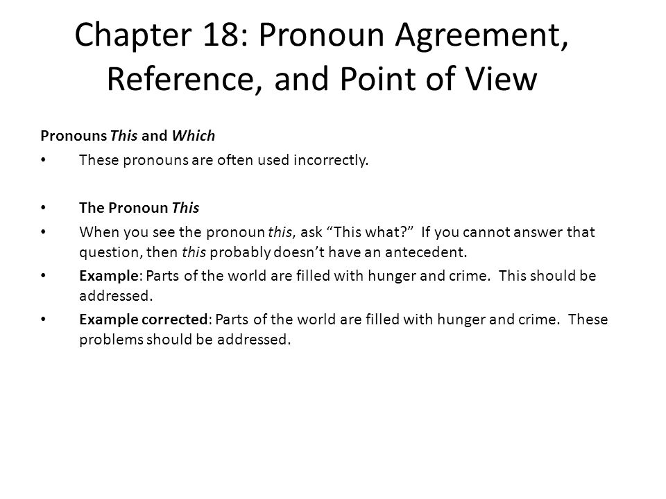 Chapter 18: Pronoun Agreement, Reference, and Point of View Exercises Correct the point of view problems.