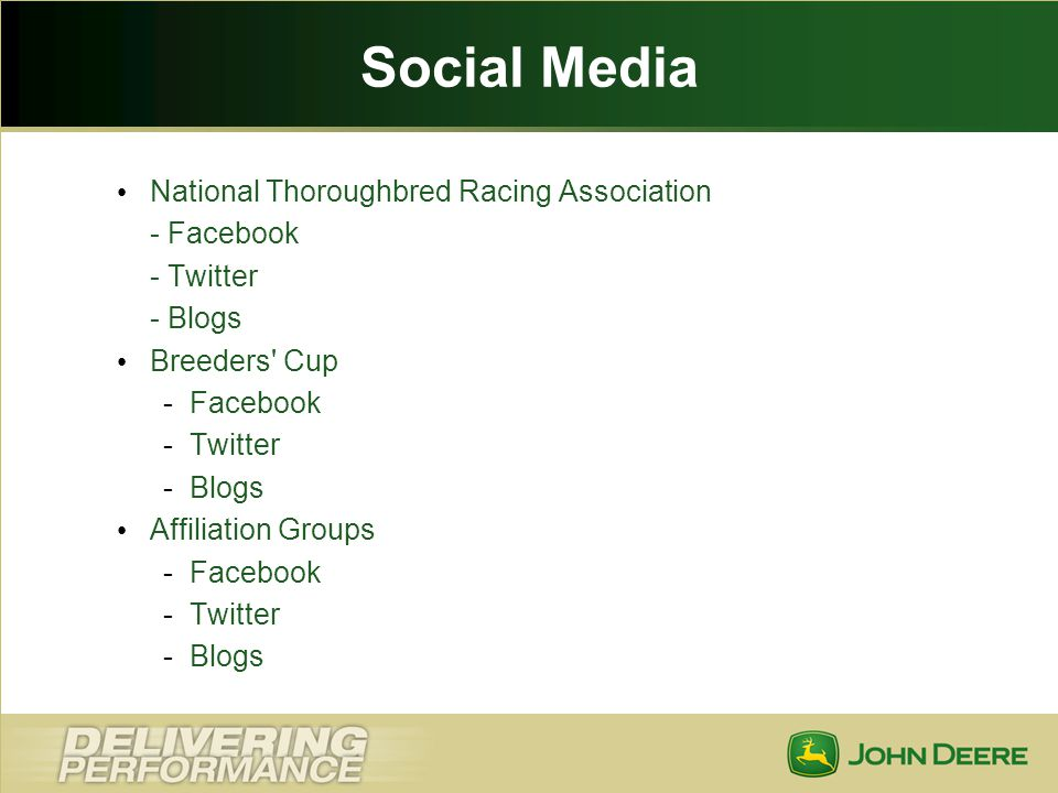 Social Media National Thoroughbred Racing Association - Facebook - Twitter - Blogs Breeders' Cup -Facebook -Twitter -Blogs Affiliation Groups -Faceboo