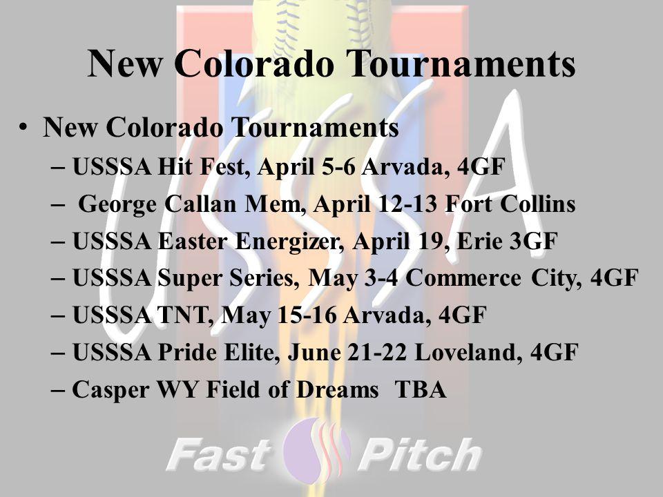 New Colorado Tournaments – USSSA Hit Fest, April 5-6 Arvada, 4GF – George Callan Mem, April 12-13 Fort Collins – USSSA Easter Energizer, April 19, Eri
