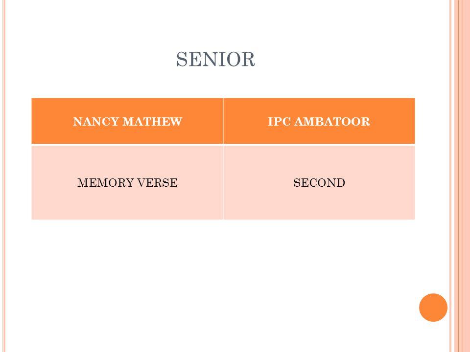 SENIOR NANCY MATHEWIPC AMBATOOR MEMORY VERSESECOND