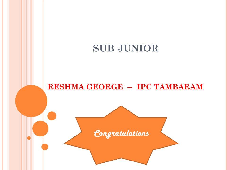 SUB JUNIOR RESHMA GEORGE -- IPC TAMBARAM Congratulations