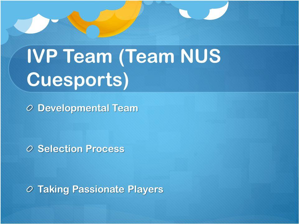IVP Team (Team NUS Cuesports) Developmental Team Selection Process Taking Passionate Players