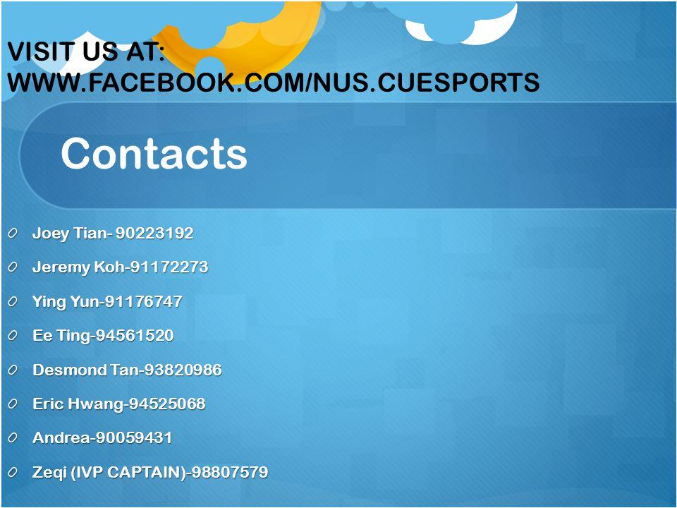 Contacts Joey Tian- 90223192 Jeremy Koh-91172273 Ying Yun-91176747 Ee Ting-94561520 Desmond Tan-93820986 Eric Hwang-94525068 Andrea-90059431 Zeqi (IVP