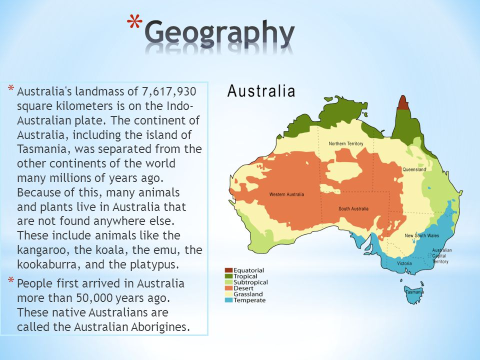 * Australia s landmass of 7,617,930 square kilometers is on the Indo- Australian plate.
