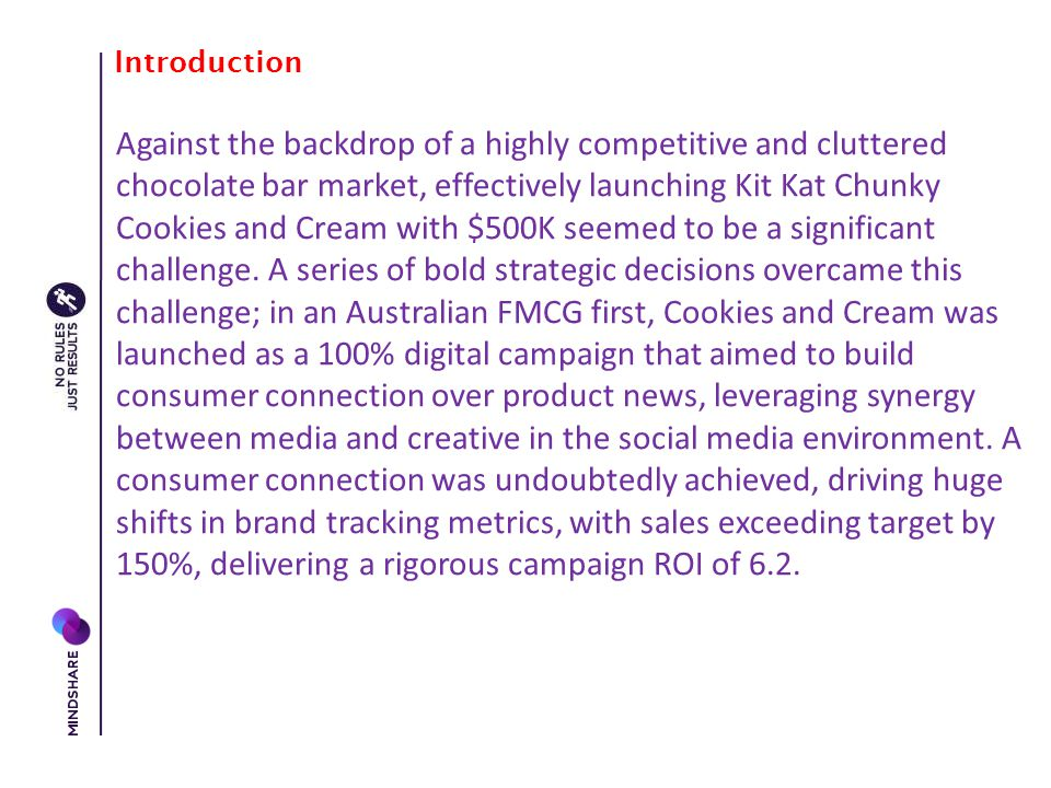 Challenges This is a case study that demonstrates the power of making brave yet well considered strategic decisions.