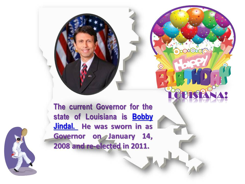The current Governor for the state of Louisiana is Bobby Jindal.
