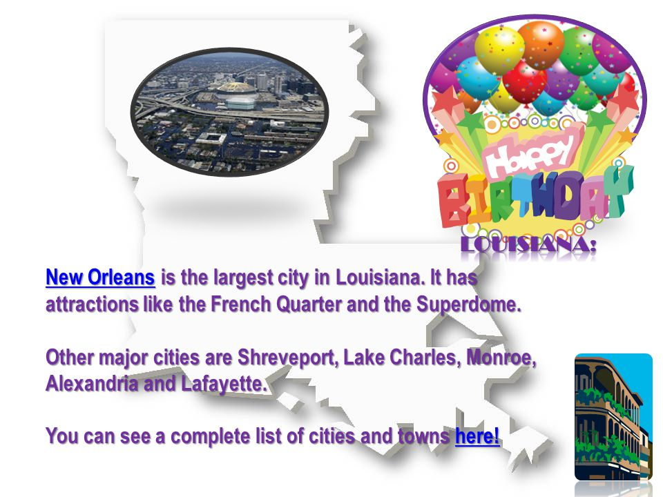 New OrleansNew Orleans is the largest city in Louisiana.