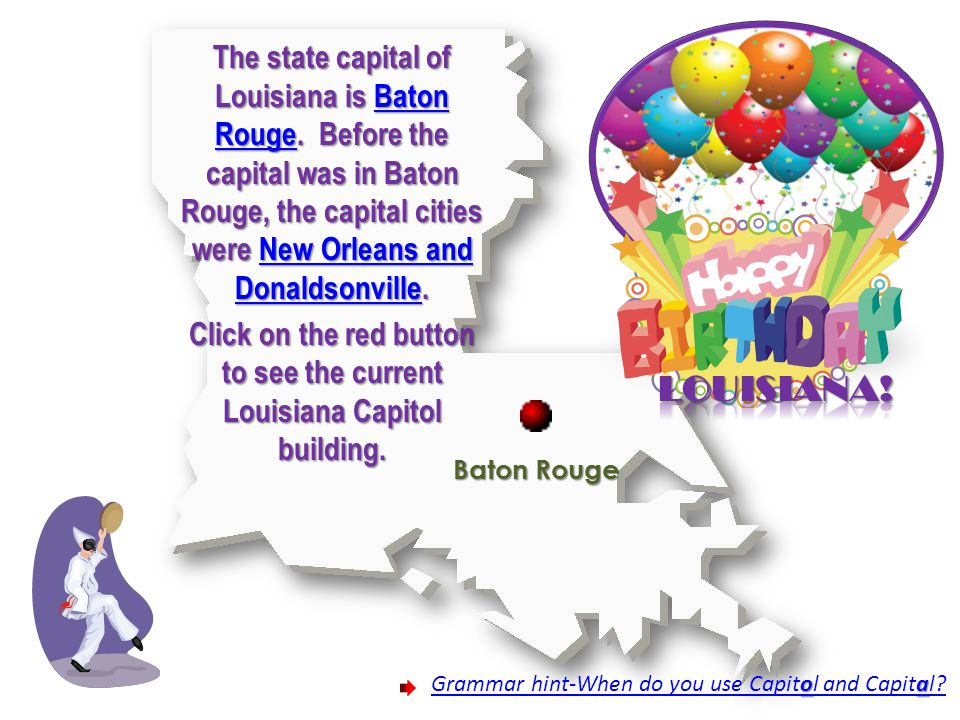 Baton Rouge The state capital of Louisiana is Baton Rouge.