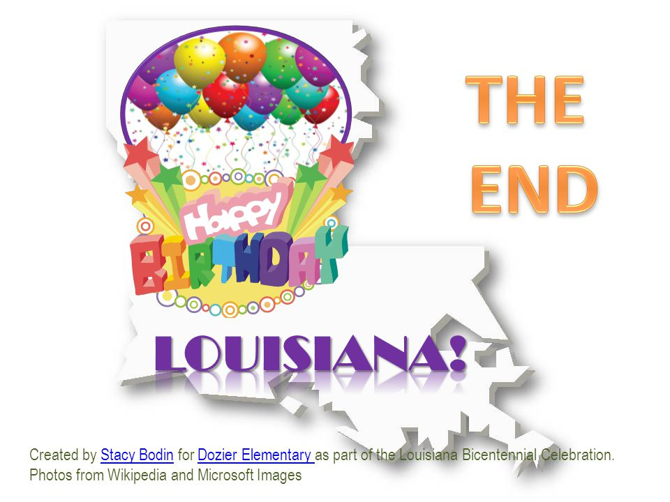 Created by Stacy Bodin for Dozier Elementary as part of the Louisiana Bicentennial Celebration.Stacy BodinDozier Elementary Photos from Wikipedia and Microsoft Images