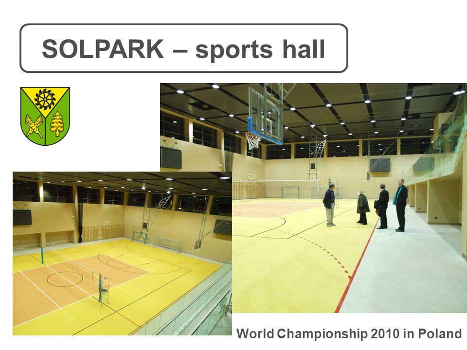 SOLPARK – sports hall World Championship 2010 in Poland