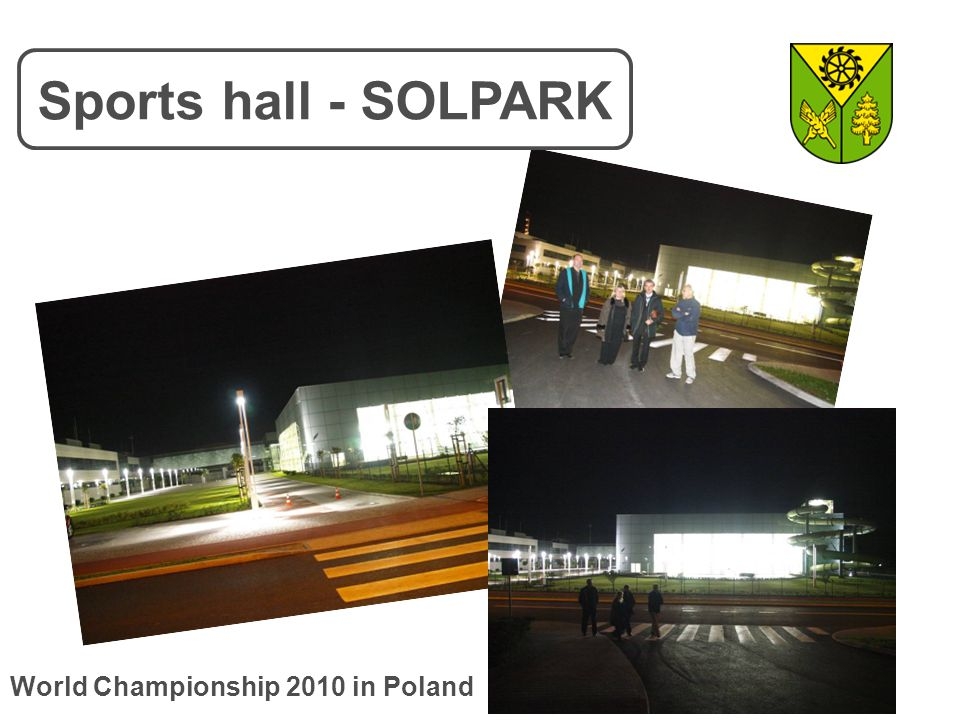 Sports hall - SOLPARK World Championship 2010 in Poland