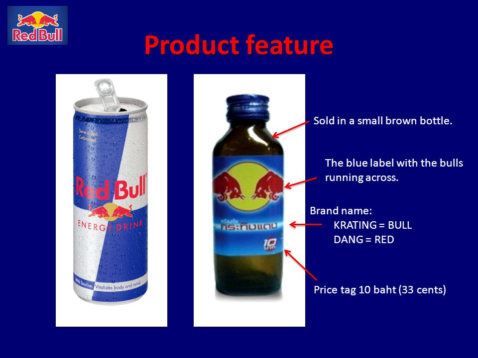 Product feature Sold in a small brown bottle. The blue label with the bulls running across. Brand name: KRATING = BULL DANG = RED Price tag 10 baht (3
