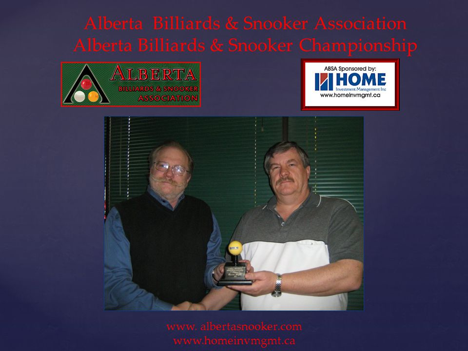 Alberta Billiards & Snooker Association Alberta Billiards & Snooker Championship www.