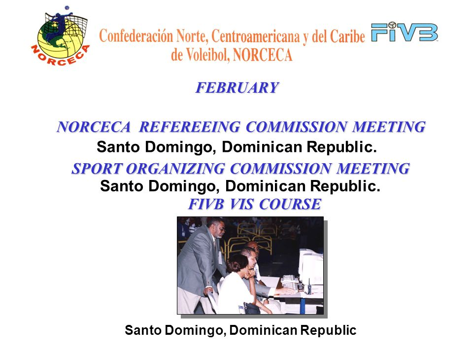 JANUARY JANUARY St. Thomas United States Virgin Island, January 19-21, 2001 NORCECA SPECIAL REFEREEING CLINIC