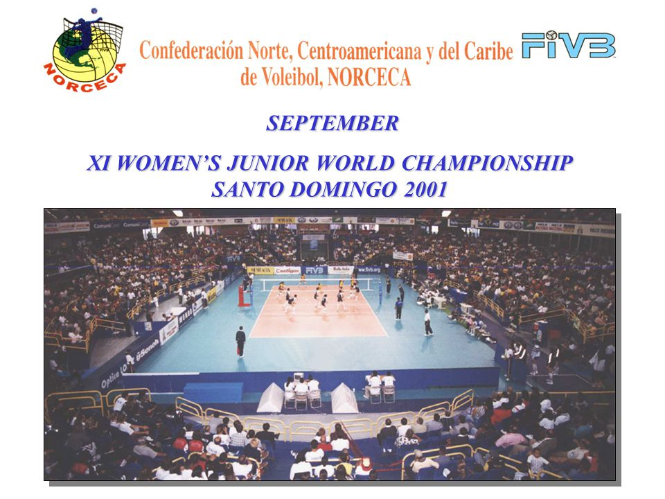 SEPTEMBER XI WOMENS JUNIOR WORLD CHAMPIONSHIP SANTO DOMINGO 2001 16 NationalTeamsfrom5 Continents competed in a total of 42 matches.