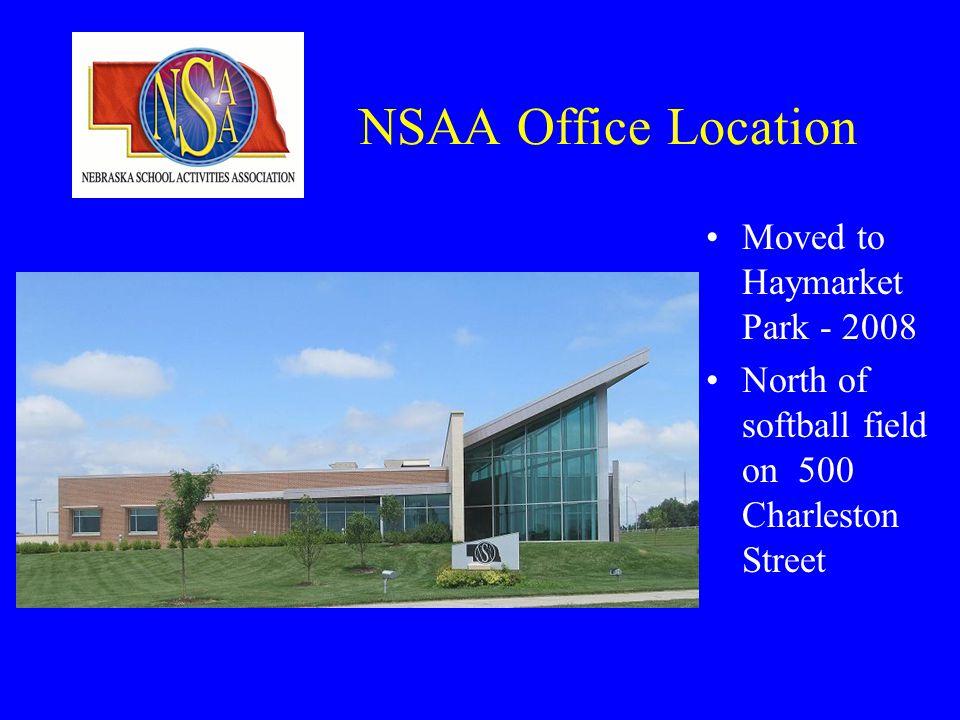 NSAA Office Location Moved to Haymarket Park - 2008 North of softball field on 500 Charleston Street