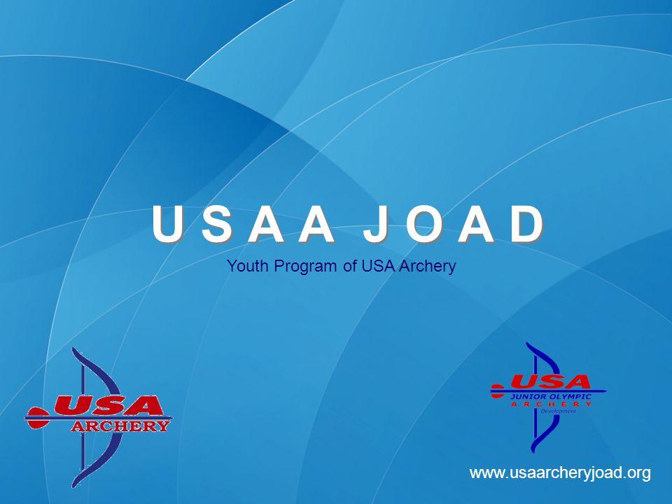 www.usaarcheryjoad.org U S A A J O A D What is JOAD.
