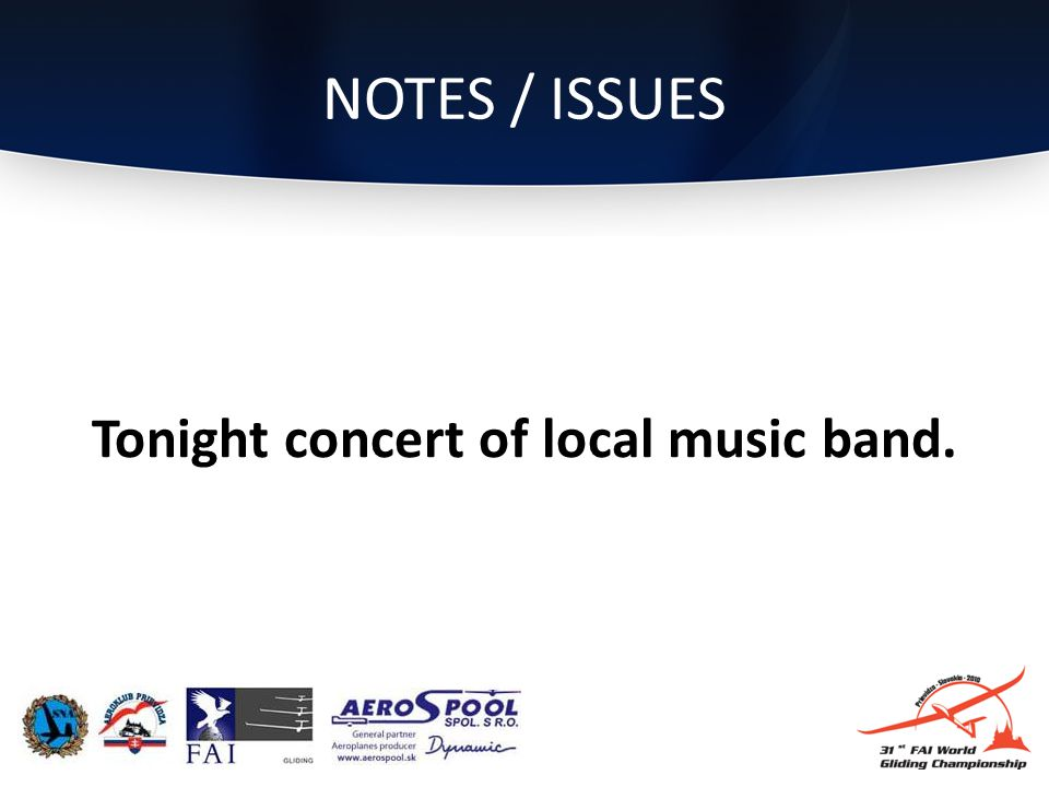 NOTES / ISSUES Tonight concert of local music band.