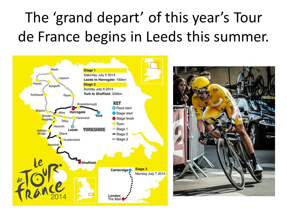 The grand depart of this years Tour de France begins in Leeds this summer.