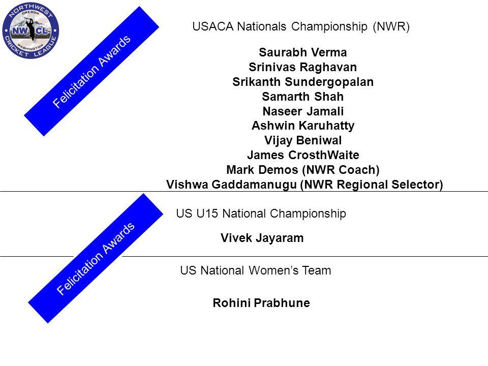 USACA Nationals Championship (NWR) Saurabh Verma Srinivas Raghavan Srikanth Sundergopalan Samarth Shah Naseer Jamali Ashwin Karuhatty Vijay Beniwal Ja