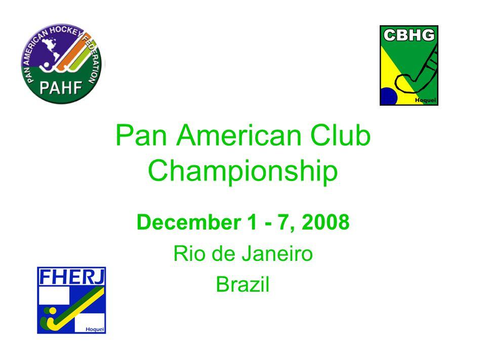 Pan American Club Championship December 1 - 7, 2008 Rio de Janeiro Brazil