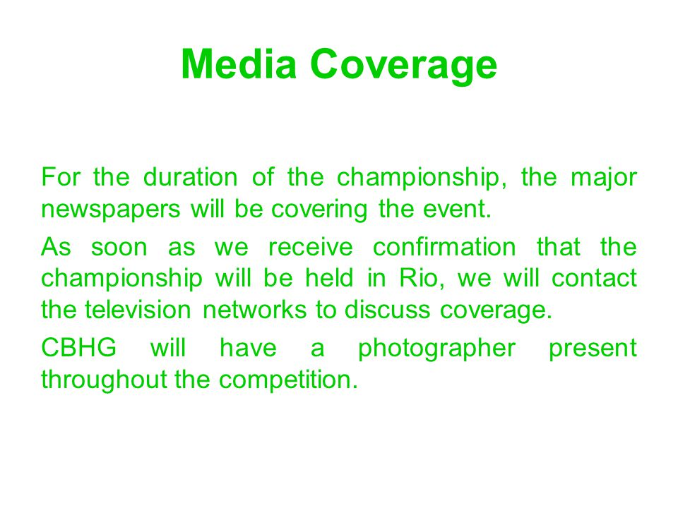 Media Coverage For the duration of the championship, the major newspapers will be covering the event.