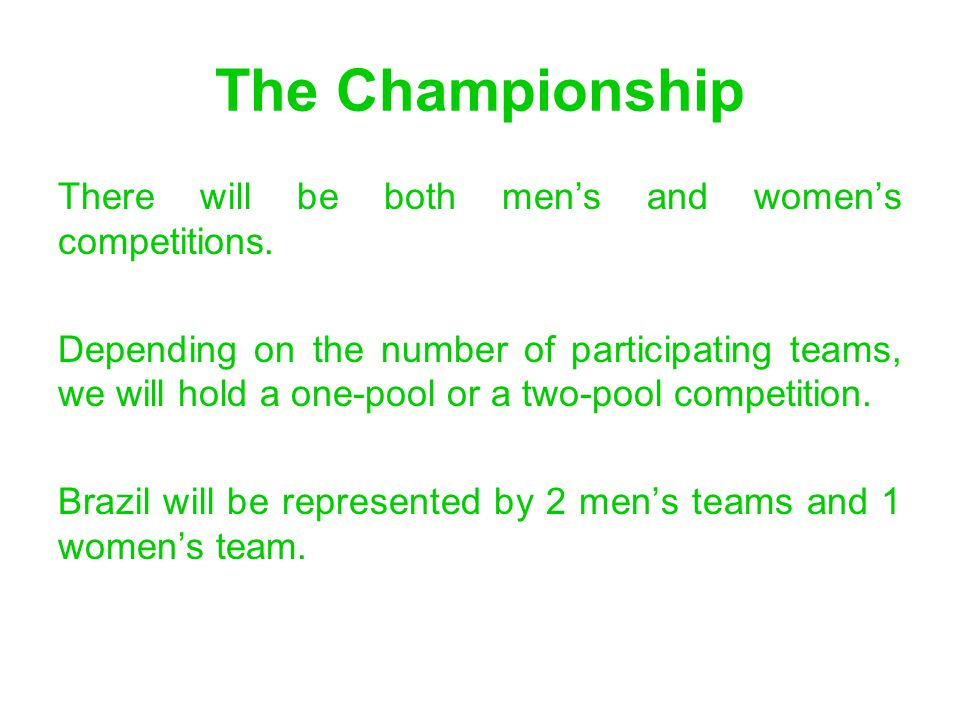 The Championship There will be both mens and womens competitions.