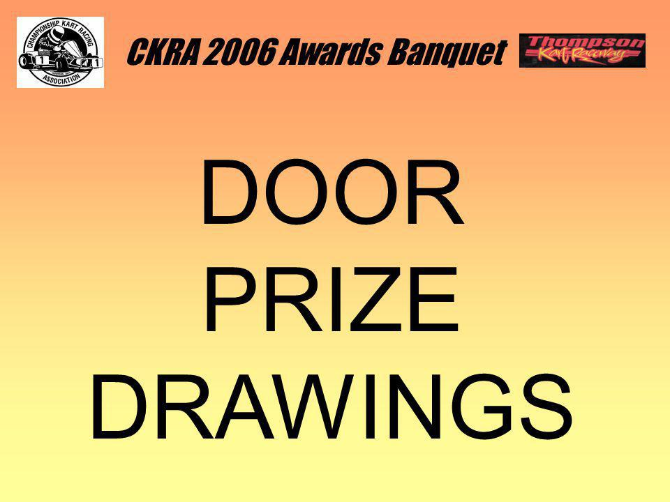 CKRA 2006 Awards Banquet DOOR PRIZE DRAWINGS