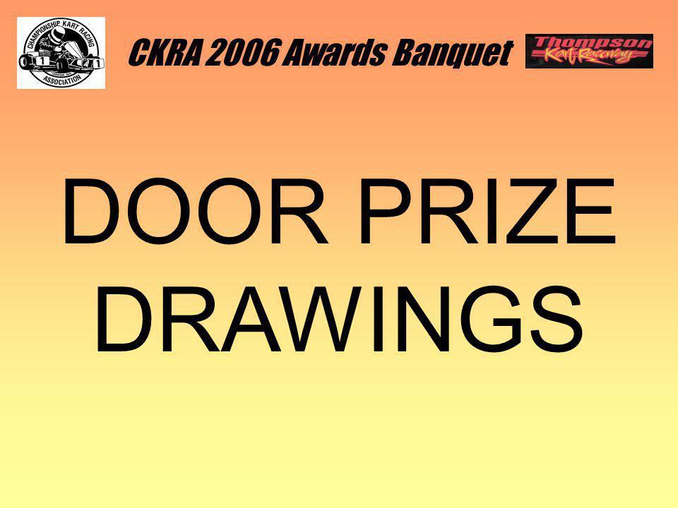 DOOR PRIZE DRAWINGS CKRA 2006 Awards Banquet