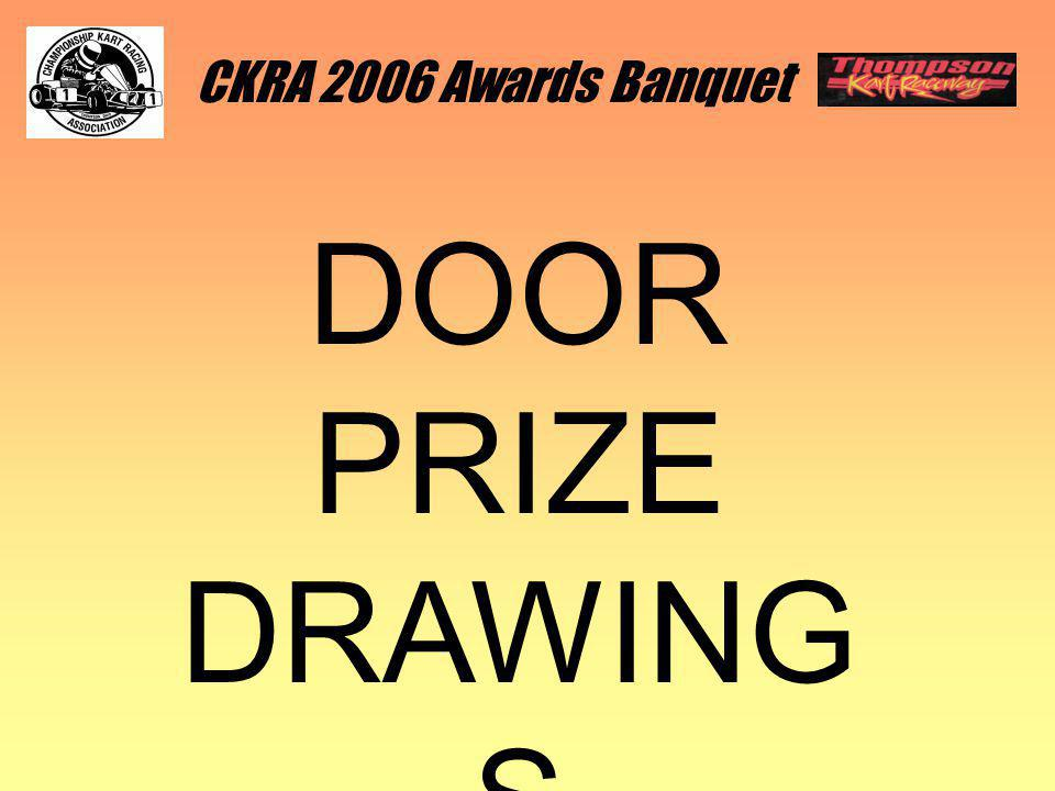 DOOR PRIZE DRAWING S CKRA 2006 Awards Banquet