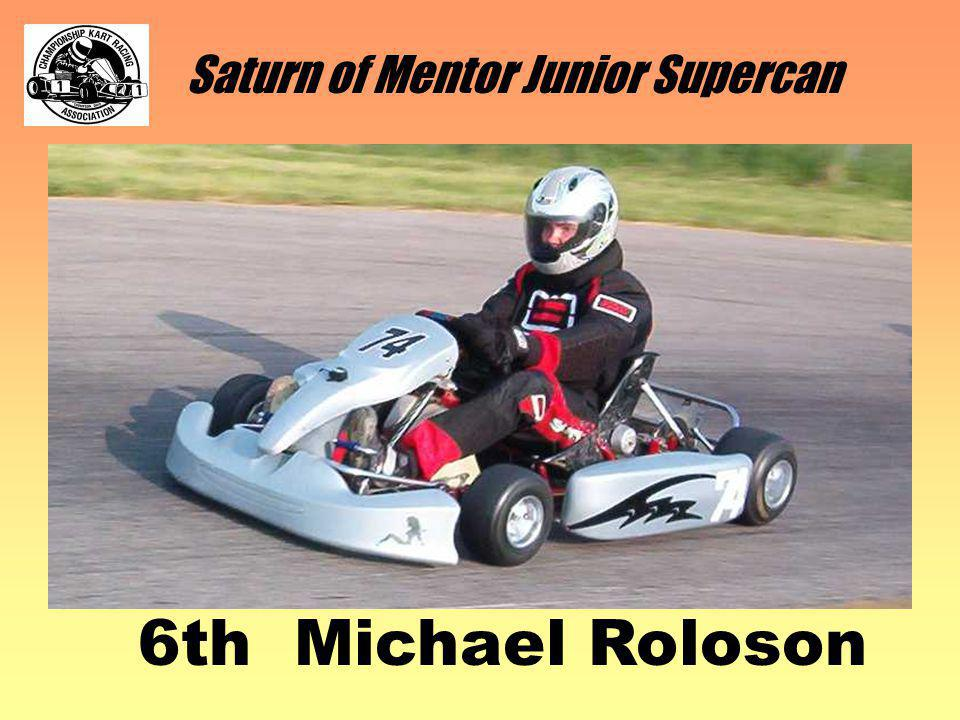 Saturn of Mentor Junior Supercan 6th Michael Roloson