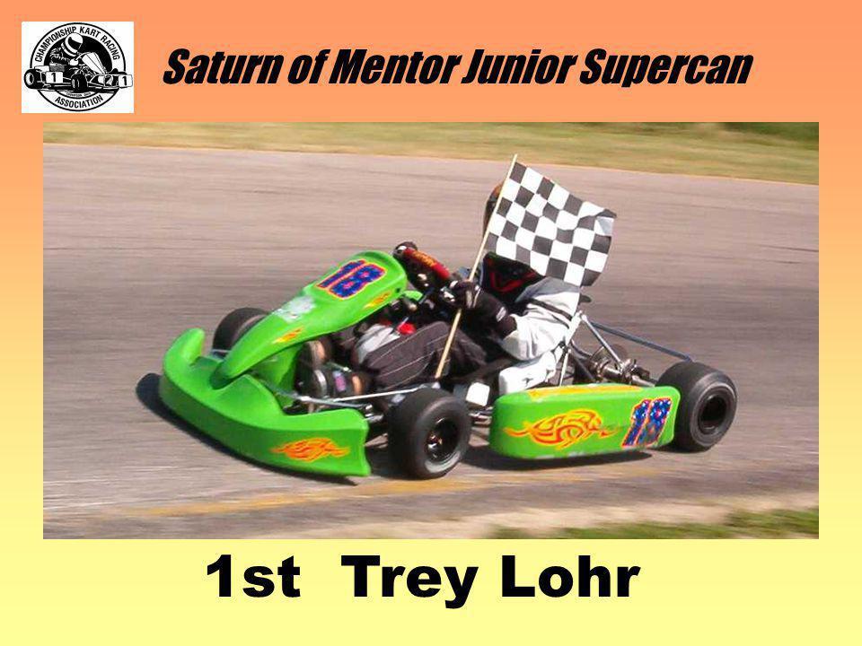 1st Trey Lohr Saturn of Mentor Junior Supercan