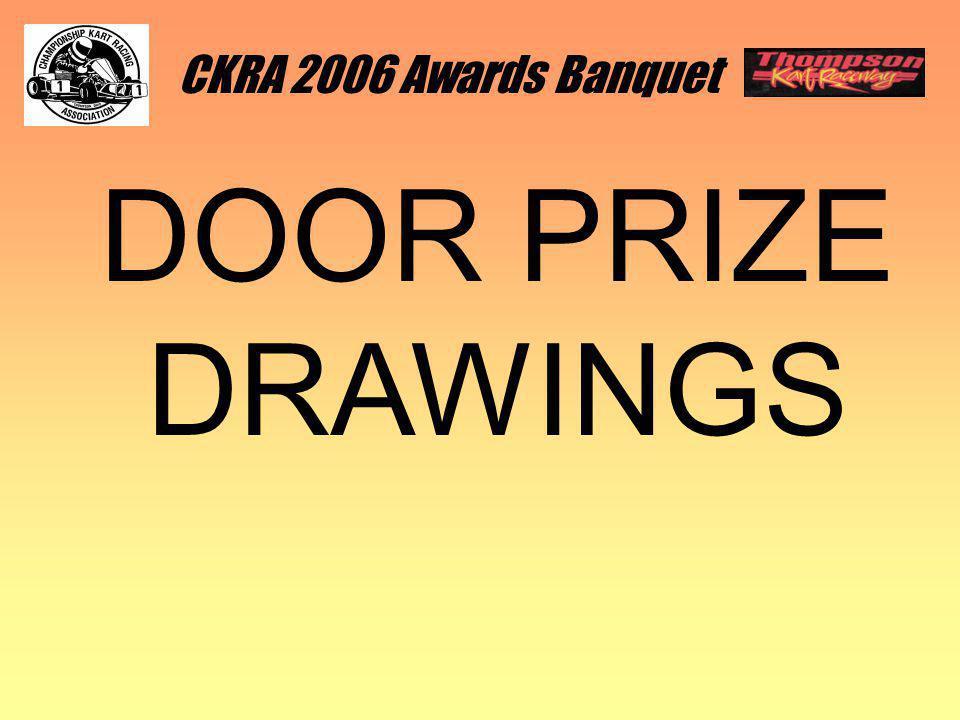 CKRA 2006 Awards Banquet DOOR PRIZE DRAWINGS