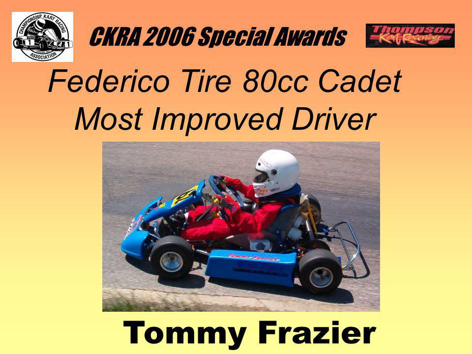 CKRA 2006 Special Awards Federico Tire 80cc Cadet Most Improved Driver Tommy Frazier