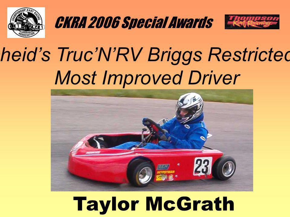 CKRA 2006 Special Awards Scheids TrucNRV Briggs Restricted Jr Most Improved Driver Taylor McGrath