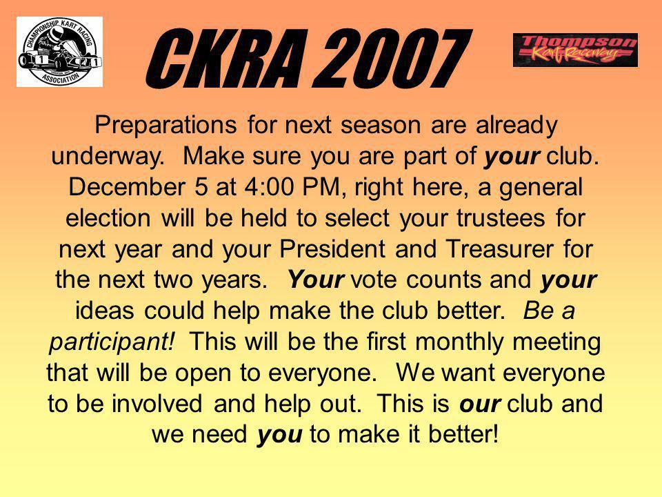 CKRA 2007 Preparations for next season are already underway.