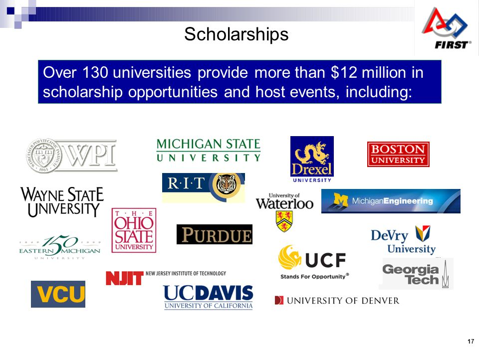 Over 130 universities provide more than $12 million in scholarship opportunities and host events, including: Scholarships 17