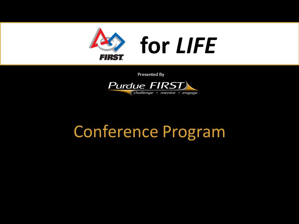 for LIFE Presented By for LIFE Presented By Conference Program