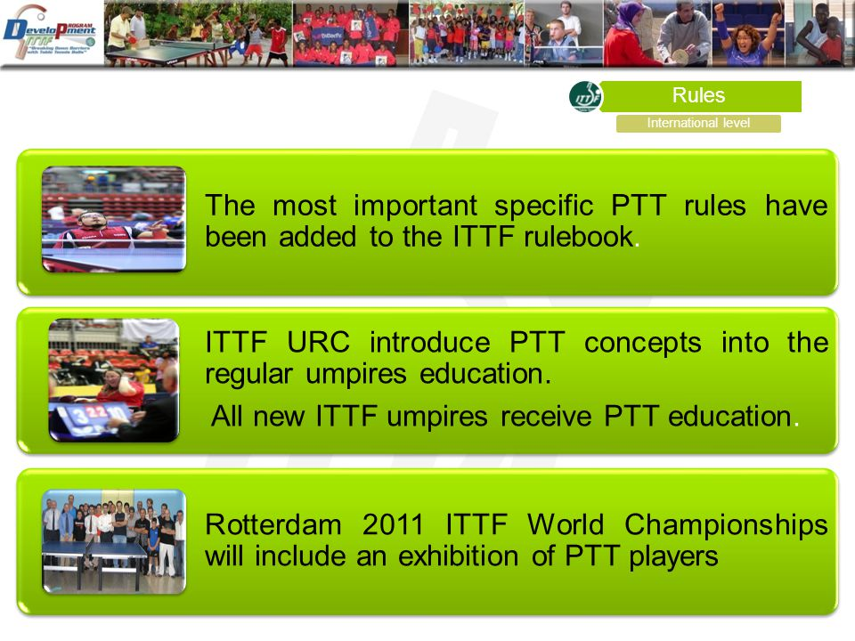 The most important specific PTT rules have been added to the ITTF rulebook.