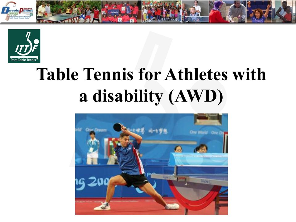 Table Tennis for Athletes with a disability (AWD)