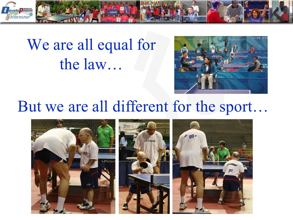 We are all equal for the law… But we are all different for the sport…