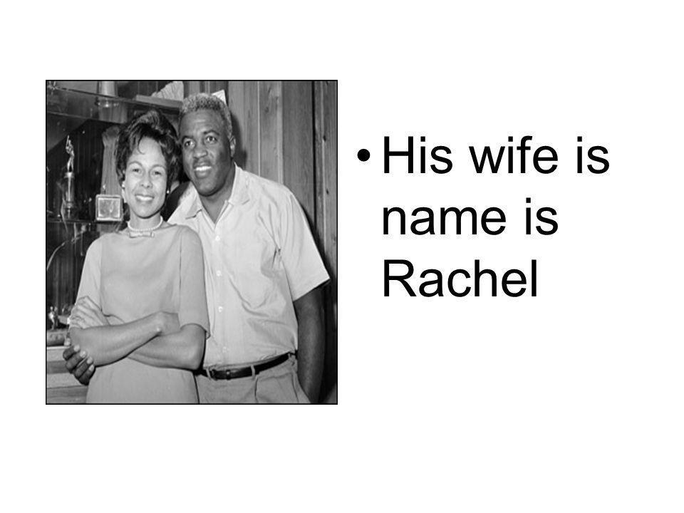 His wife is name is Rachel
