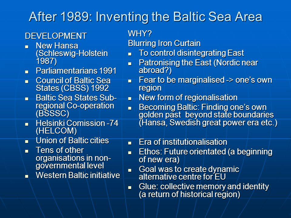 After 1989: Inventing the Baltic Sea Area DEVELOPMENT New Hansa (Schleswig-Holstein 1987) New Hansa (Schleswig-Holstein 1987) Parliamentarians 1991 Pa