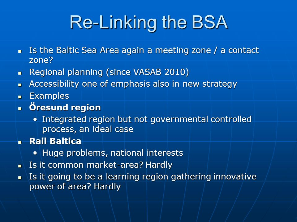 Re-Linking the BSA Is the Baltic Sea Area again a meeting zone / a contact zone? Is the Baltic Sea Area again a meeting zone / a contact zone? Regiona