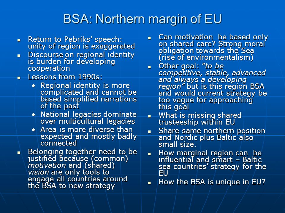 BSA: Northern margin of EU Return to Pabriks speech: unity of region is exaggerated Return to Pabriks speech: unity of region is exaggerated Discourse
