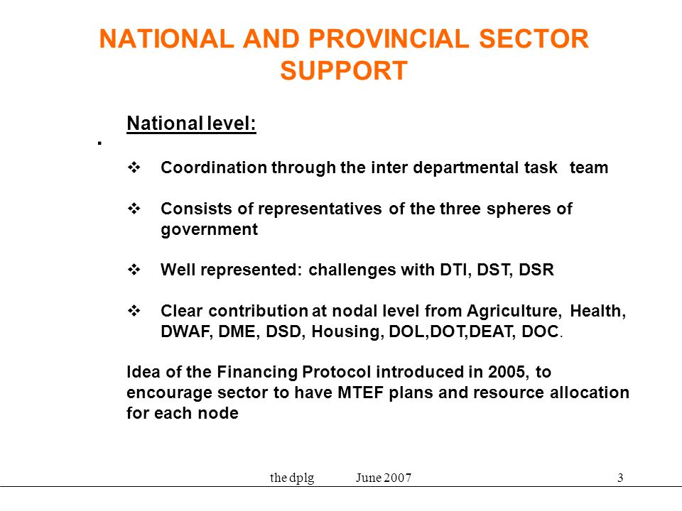 the dplg June 20073 NATIONAL AND PROVINCIAL SECTOR SUPPORT.