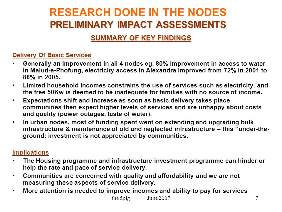 the dplg June 200718 PRELIMINARY IMPACT ASSESSMENTS: ALFRED NZO Key findings for Economic Development achievements: Alfred Nzo LED projects being implemented are creating jobs and are well received by community.