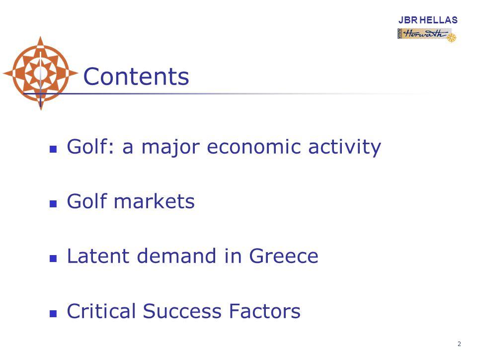 JBR HELLAS 2 Contents Golf: a major economic activity Golf markets Latent demand in Greece Critical Success Factors