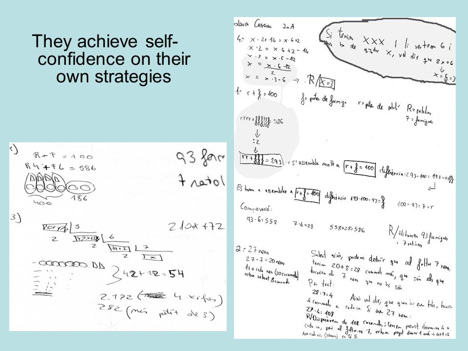 They achieve self- confidence on their own strategies